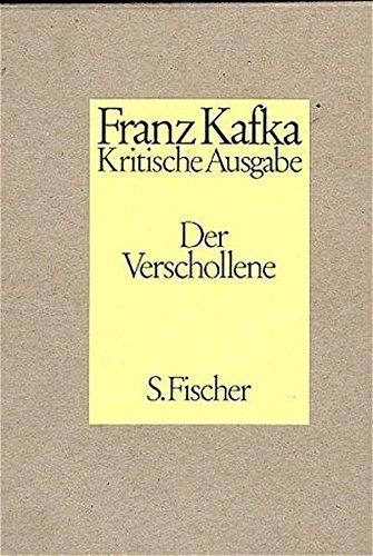Der Verschollene. Kritische Ausgabe. Neuausgabe von ' Amerika': Franz Kafka