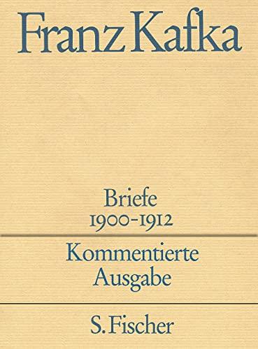 Briefe 1. Kommentierte Ausgabe: Franz Kafka