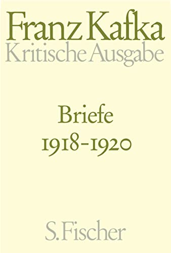 9783100381620: Briefe 4. 1918 - 1920: Band 4 (Franz Kafka, Schriften - Tagebücher - Briefe. Kritische Ausgabe)