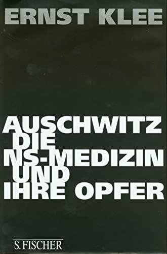 9783100393067: Auschwitz, die NS-Medizin und ihre Opfer (German Edition)