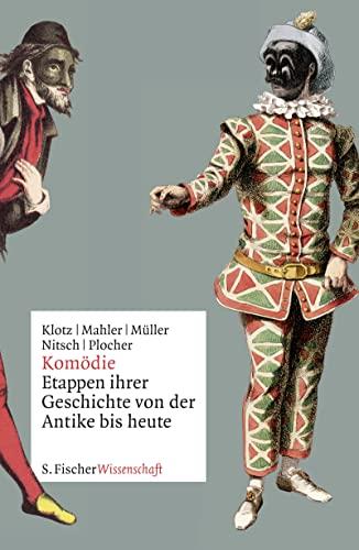 Komödie. Etappen ihrer Geschichte von der Antike bis heute. Wolfram Nitsch Hanspeter Plocher - Klotz, Volker, Andreas Mahler und Roland Müller