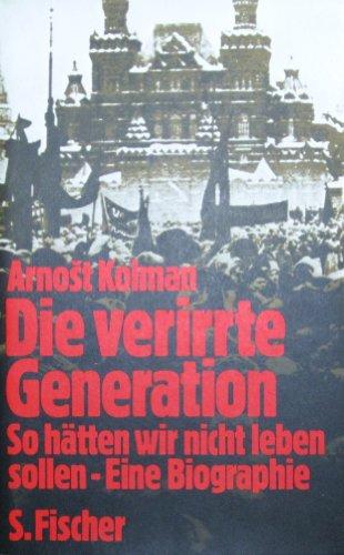 Die verirrte Generation. So hätten wir nicht: Kolman, Arnost (