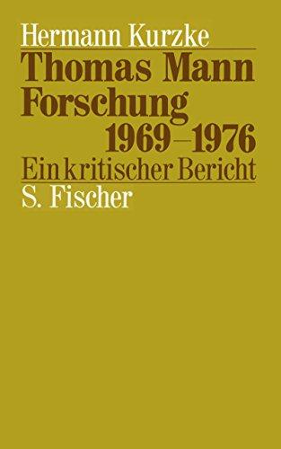 Thomas Mann Forschung 1969 - 1976. Ein kritischer Bericht. - Kurzke, Hermann