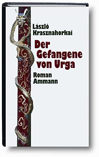 9783100422224: Krasznahorkai, L: Gefangene von Urga