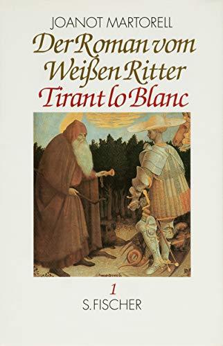 9783100426031: Der Roman vom Weißen Ritter Tirant lo Blanc (Band 1)