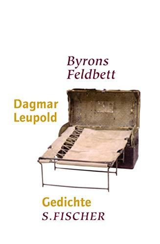 Byrons Feldbett: Gedichte: Leupold, Dagmar