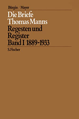 Die Briefe Thomas Manns 1. 1889 - 1933: Thomas Mann