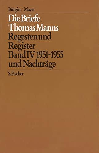 Die Briefe Thomas Manns 4/5. 1951 - 1955 und Nachträge / Empfängerverzeichnis ...