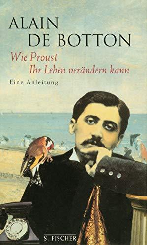 9783100463159: Wie Proust Ihr Leben verändern kann. Eine Anleitung.