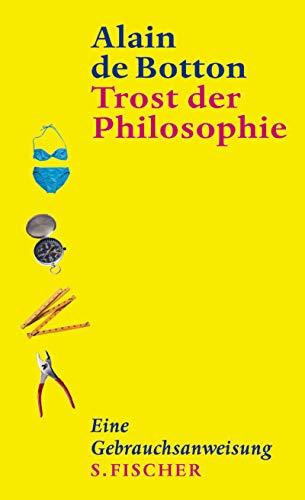9783100463173: Trost der Philosophie. Eine Gebrauchsanweisung.