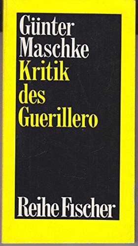 9783100472014: Kritik des Guerillero;: Zur Theorie des Volkskriegs (Reihe Fischer, 37) (German Edition)