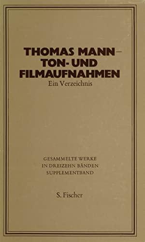Ton und Filmaufnahmen. Ein Verzeichnis. Zusammengestellt und bearbeitet von Ernst Loewy. Herausgegeben vom Deutschen Rundfunkarchiv. - Mann, Thomas