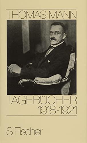 Tagebücher 1918 - 1921 (Hardback): Thomas Mann