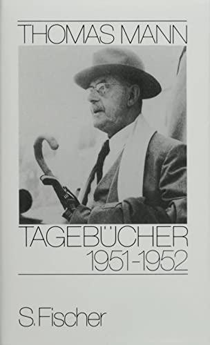 Tagebücher 1951 - 1952: Thomas Mann