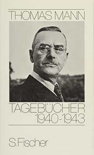 Tagebücher 1940-1943: Mann, Thomas