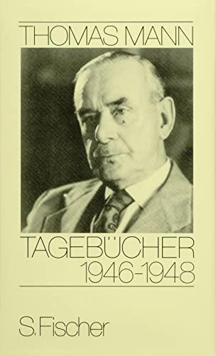 Tagebücher 1946 - 1948: Thomas Mann