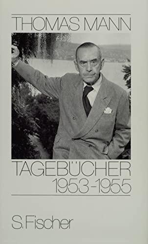 Tagebücher 1953 - 1955: Thomas Mann