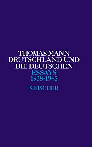 Deutschland und die Deutschen 1938 - 1945: Thomas Mann