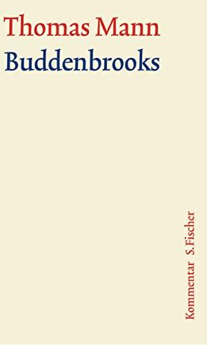 Buddenbrooks. Große kommentierte Frankfurter Ausgabe. Kommentarband: Thomas Mann