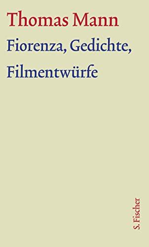 9783100483164: Fiorenza, Gedichte, Filmszenarien. Große kommentierte Frankfurter Ausgabe. Textband: Text: 3/1