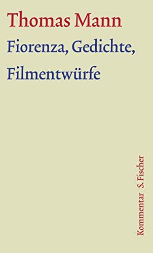 9783100483171: Fiorenza, Gedichte, Filmentw�rfe: Gro�e kommentierte Frankfurter Ausgabe, Werke - Briefe - Tageb�cher, Kommentar von Elisabeth Galvan: 3/2