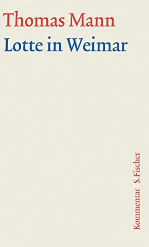 9783100483355: Lotte in Weimar. Große kommentierte Frankfurter Ausgabe. Kommentarband