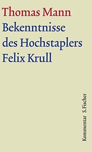 Bekenntnisse des Hochstaplers Felix Krull. Große kommentierte Frankfurter Ausgabe. ...