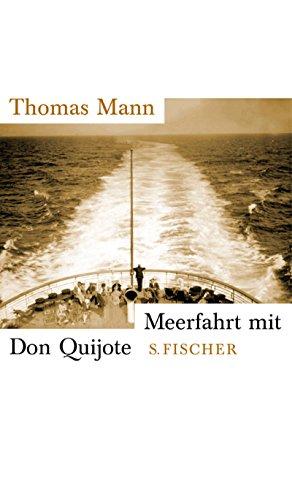 Meerfahrt mit Don Quijote.: Mann, Thomas