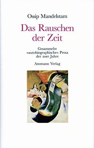 9783100487742: Das Rauschen der Zeit: Gesammelte autobiographische Prosa der 20er Jahre