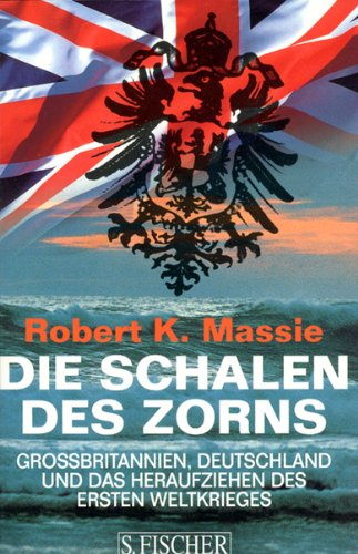 9783100489098: Die Schalen des Zorns. Grossbritannien, Deutschland und das Heraufziehen des Ersten Weltkrieges