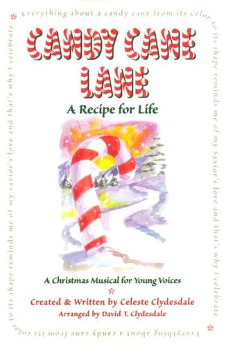 Candy Cane Lane: A Recipe for Life-Unison: Celeste Clydesdale (Creator)