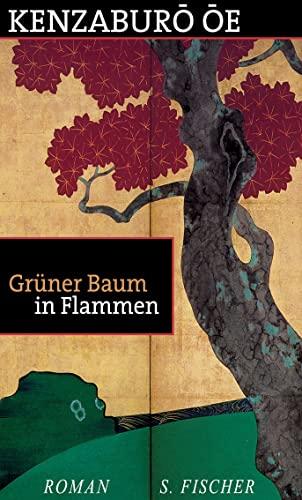 9783100552068: Grüner Baum in Flammen: Erster Band einer Romantrilogie