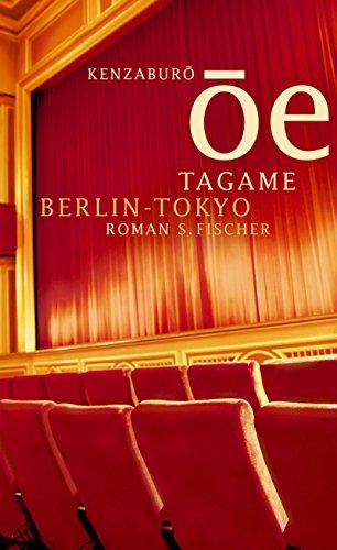Tagame. Tokyo - Berlin: Kenzaburo Oe