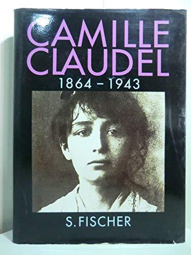Camille Claudel : 1864 - 1943. Reine-Marie Paris. Dt. von Annette Lallemand - Paris, Reine-Marie