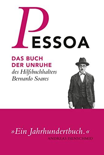 Das Buch der Unruhe des Hilfsbuchhalters Bernardo Soares - Fernando Pessoa