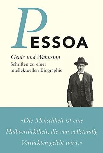 Genie und Wahnsinn - Fernando Pessoa