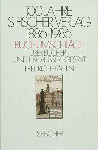 Hundert Jahre S. Fischer Verlag. 1886-1986. Buchumschläge: Friedrich Pf�fflin