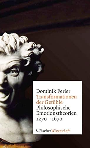 9783100612113: Transformationen der Gef�hle: Philosophische Emotionstheorien 1270-1670