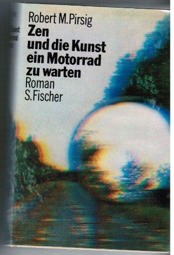 9783100619013: Zen und die Kunst ein Motorrad zu warten. Ein Versuch über Werte. Roman
