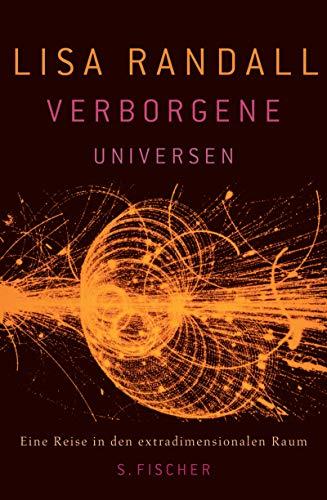 9783100628053: Verborgene Universen: Eine Reise in den extradimensionalen Raum