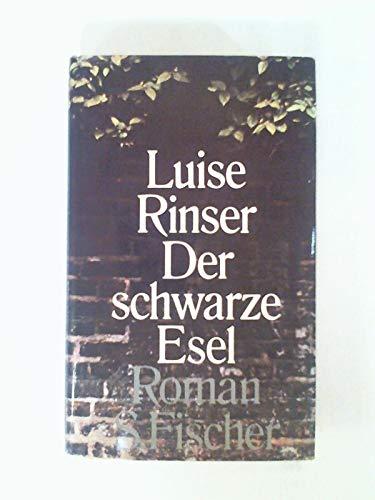 Der schwarze Esel. Roman. - Rinser, Luise