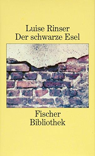 Der schwarze Esel: Roman - Luise Rinser