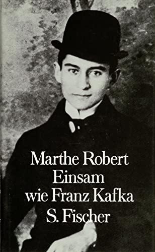 Einsam wie Franz Kafka (3100660404) by Marthe Robert