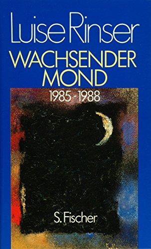 WACHSENDER MOND 1985-1988: Rinser, Luise