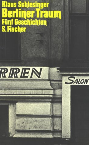 Berliner Traum. Fuenf Geschichten: Schlesinger, Klaus