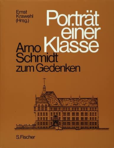 Porträt einer Klasse - Arno Schmidt zum Gedenken: Schmidt, Arno / Krawehl, Ernst (Hrsg.)