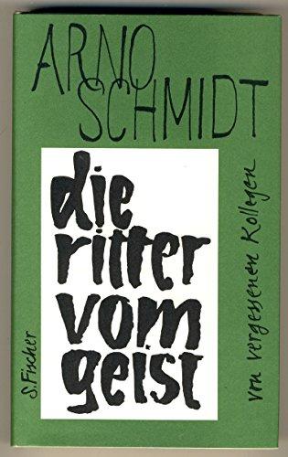 9783100706164: Die Ritter vom Geist. Von vergessenen Kollegen [Hardcover] [Jan 01, 1985] Schmidt, Arno