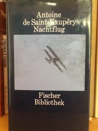 Nachtflug. Roman. Mit einem Vorwort von André Gide. und einem Nachwort von Rudolf Braunburg. Deutsch von Hans Reisiger. - Saint-Exupéry, Antoine de