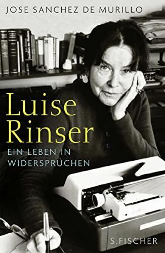 Luise Rinser: Ein Leben in Widerspruchen - Jose Sanchez de Murillo