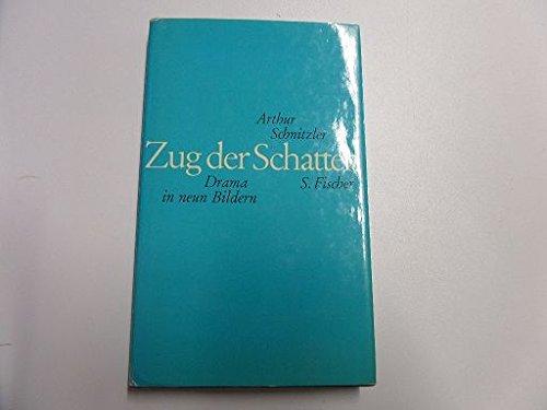 Zug der Schatten: Drama in Neun Bildern: Schnitzler, Arthur